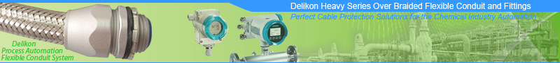 Delikon Heavy Series Over Braided Flexible Conduit and Fittings offer protection and EMI shielding for chemical industry sensors, transmitters, process instrumentation, communication and variable speed drive unit cables.