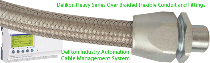 Delikon Heavy Series Over Braided Flexible Conduit and Fittings For Industry Automation Cable Management, provide very reliable performance, protection for abrasion and hot metal splash, flexibility, first-class mechanical strength and provide antistatic properties and EMI shielding for critical data and power cables