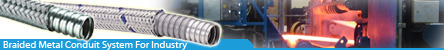 Braided Flexible Metal Conduit System for heavy industry cables protection