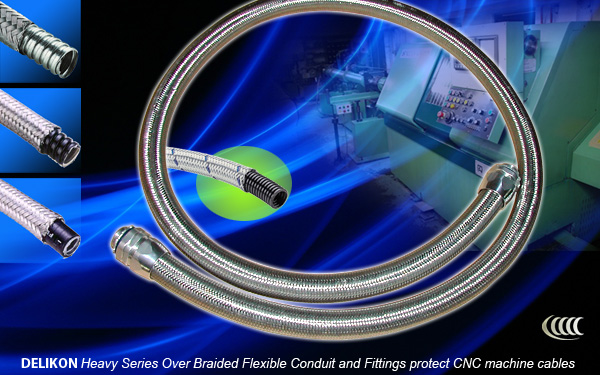 Heavy Series Over Braided Flexible Conduit and Conduit Fittings protect CNC machine cables