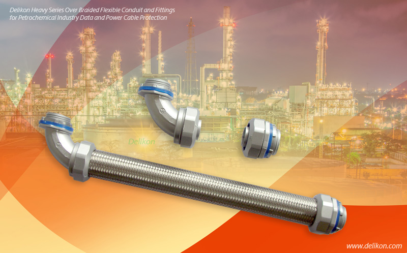 Delikon Heavy Series Over Braided Flexible Conduit and Fittings for Petrochemical Industry Data and Power Cable Protection.