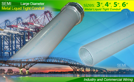 Large diameter metal Liquid Tight Conduit, Liquid Tight Conduit Fittings, Flexible Conduit System for industry and commercial wiring