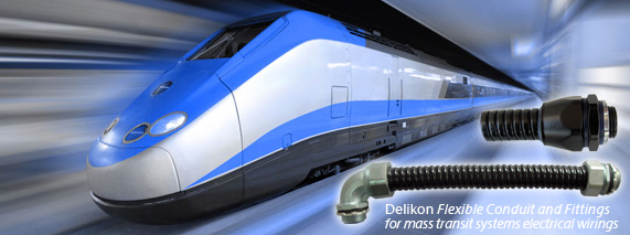 Delikon Flexible Conduit and Fittings for mass transit systems electrical wirings